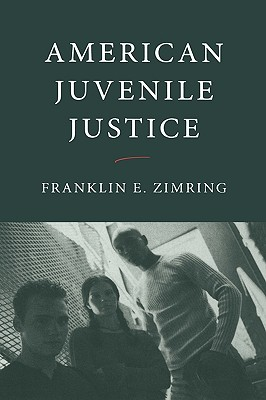 American Juvenile Justice By Zimring, Franklin E.