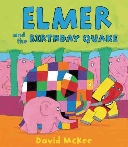 Elmer and the Birthday Quake By McKee, David